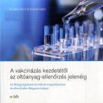 A vakcinázás kezdetétől az oltóanyag-termelés jelenéig